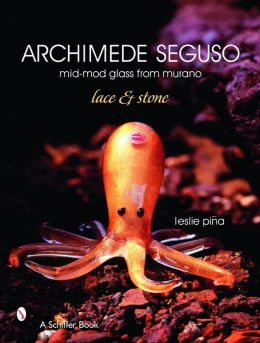 Archimede Seguso: Lace and Stone: Mid-Mod Glass from Murano