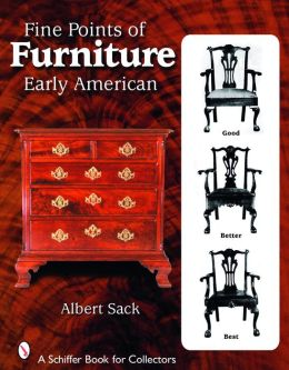 Fine Points Of Furniture Early American By Albert Sack 9780764327377 Paperback Barnes Noble