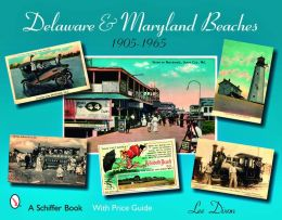 Delaware & Maryland Beaches: 1905 - 1965