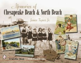 Memories of Chesapeake Beach & North Beach, Maryland