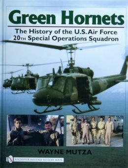 Green Hornets: The History of the U.S. Air Force 20th Special Operations Squadron