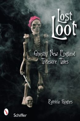 Lost Loot: Ghostly New England Treasure Tales