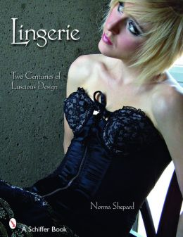 Lingerie: Two Centuries of Luscious Design