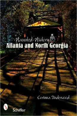Haunted History: Atlanta and North Georgia