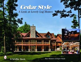 Cedar Style: A Look at Lovely Log Homes