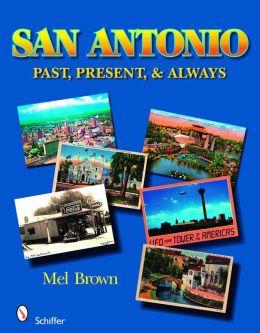 San Antonio: Past, Present, and Always