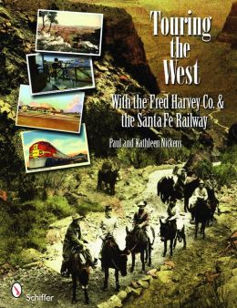 Touring the West with the Fred Harvey & Co. and the Santa Fe Railway