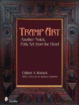 Tramp Art, Another Notch: Folk Art from the Heart