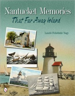 Nantucket Memories The Island as Seen through Postcards