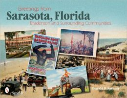 Greetings from Sarasota , Florida: Bradenton and Surrounding Communities