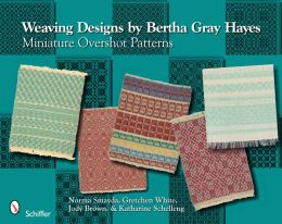 Weaving Designs by Bertha Gray Hayes Miniature Overshot Patterns