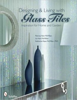 Designing and Living with Glass Tile: Inspiration for Home and Garden