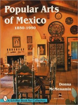 Popular Arts of Mexico 1850-1950