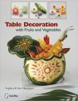 Book Cover Image. Title: Table Decoration with Fruits and Vegetables, Author: Alex Neumayer