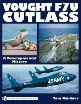 Vought F7u Cutlass: A Developmental History