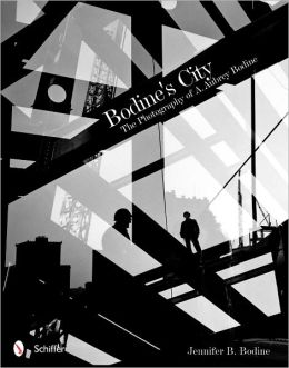 Bodine's City: The Photography of A. Aubrey Bodine