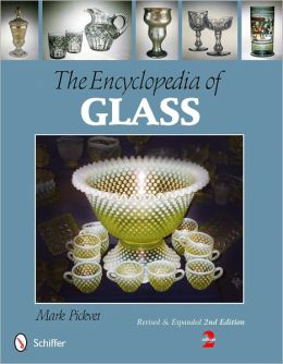 The Encyclopedia of Glass: Revised and Expanded 2nd Edition