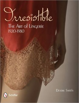 Irresistible: The Art of Lingerie, 1920-1980