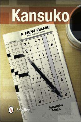 Kansuko: A New Game Based on Classic Sudoku