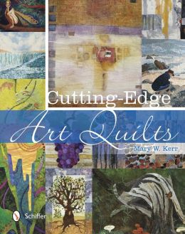 Cutting-Edge Art Quilts