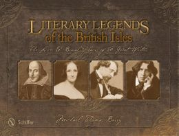 Literary Legends of the British Isles: The Lives and Burial Places of 50 Great Writers