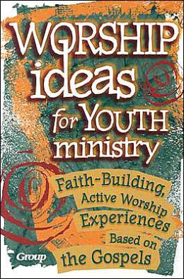 Worship Ideas for Youth Ministry