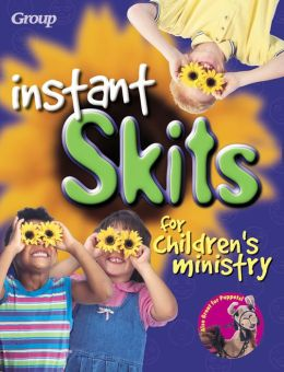 Instant Skits for Children's Ministry