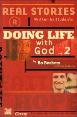 Doing Life with God 2: Real Stories Written by Students