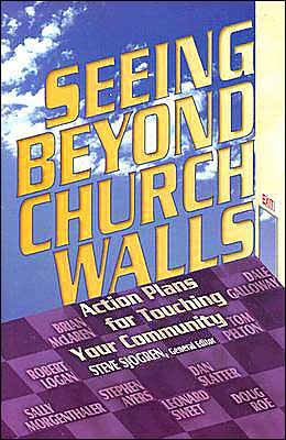 Seeing Beyond Church Walls: Action Plans for Touching Your Community