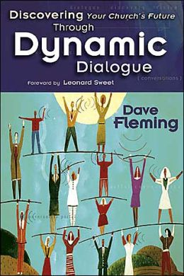 Discovering Your Church's Future Through Dynamic Dialogue