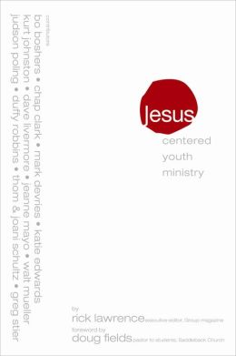 Jesus-Centered Youth Ministry