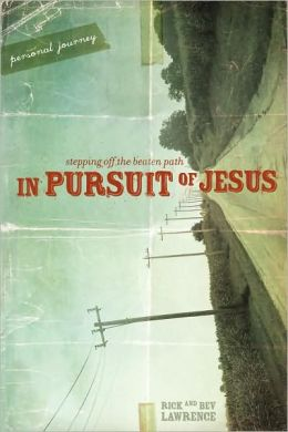 In Pursuit of Jesus: Personal Journey: Stepping off the Beaten Path