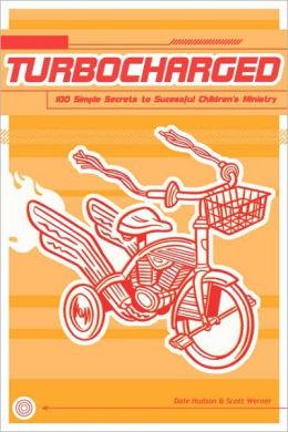 Turbocharged!: 100 Simple Secrets to Successful Children's Ministry