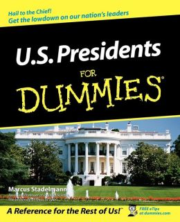 U.S. Presidents For Dummies