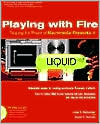 Playing with Fire: Tapping the Power of Macromedia Fireworks 4