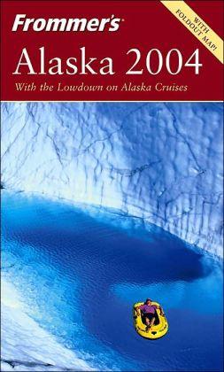 Frommer's Alaska 2004