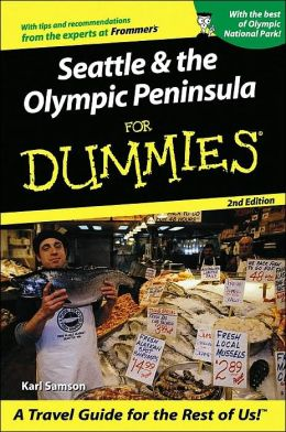 Seattle & the Olympic Peninsula For Dummies