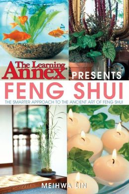 The Learning AnnexPresents Feng Shui