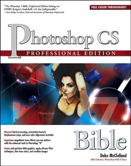 Photoshop CS Bible: Professional Edition