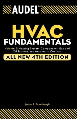 AudelHVAC Fundamentals: Volume 2: Heating System Components, Gas and Oil Burners, and Automatic Controls