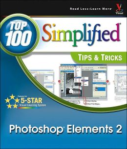 Photoshop Elements 2: Top 100 Simplified Tips & Tricks