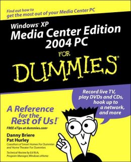 Win Xp Media Cntr Ed 2004 Pc For Dummies
