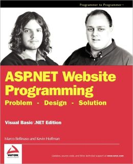 ASP.NET Website Programming: Problem - Design - Solution, Visual Basic .NET Edition