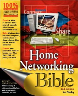 Home Networking Bible 2e