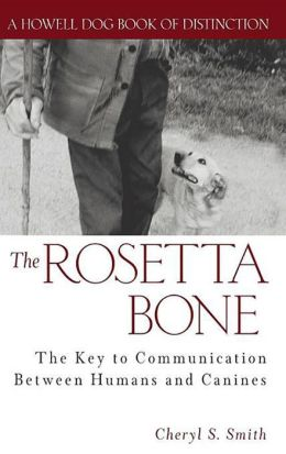 Rosetta Bone: The Key to Communication Between Humans and Canines