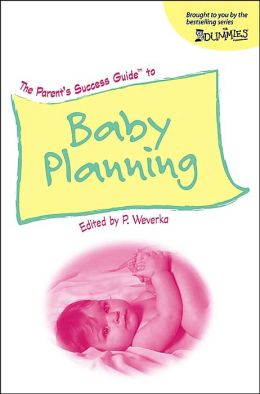 The Parent's Success Guide to Baby Planning