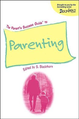The Parent's Success Guide to Parenting