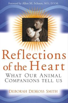 Reflections of the Heart: What Our Animal Companions Tell Us