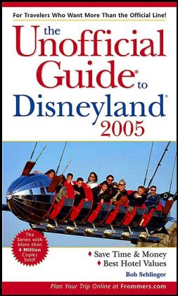 The Unofficial Guide to Disneyland 2005(Unofficial Guide Series)