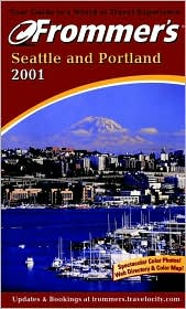 Frommer's Seattle and Portland 2001